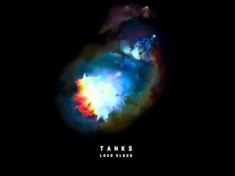 Tanks - LoudCloud