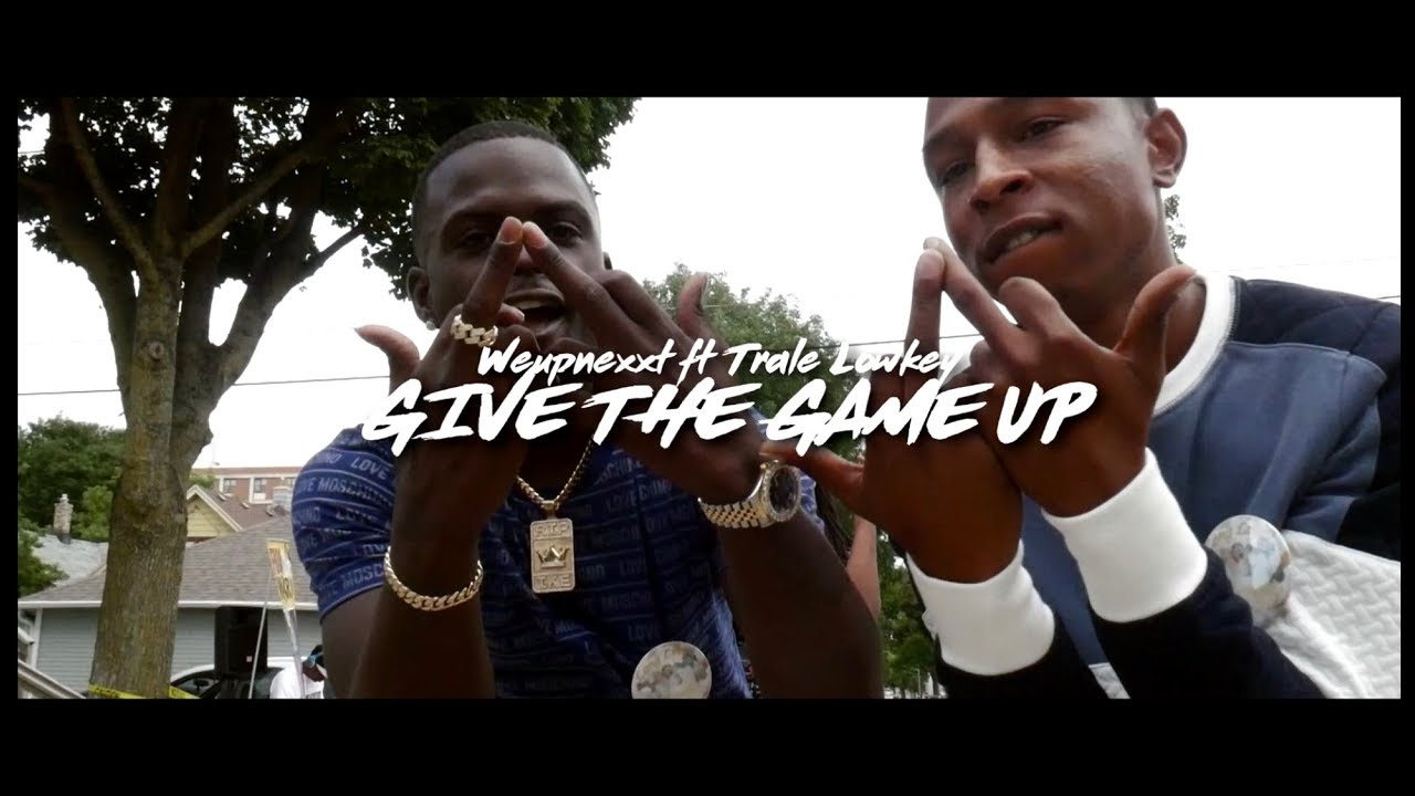 Download Weupnexxt Ft Trale Lowkey Give The Game Up SHOT   BY CAMERAGAWDZ