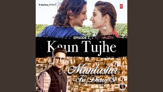 "Episode 3 Kaun Tujhe From "" Muntashir Ki Diary Se"""