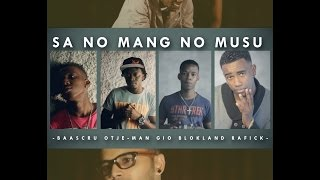 Sa No Mang No Musu- Otje-Man, BaasCru, Rafick & Gio Blokland Official Music Video (+DOWNLOAD LINK) MP3