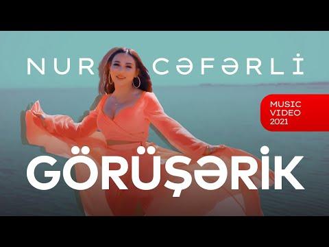 """Nur Cəfərli  - Görüşərik (""""Özünü Sevdir"""" Soundtrack) 2021"""