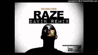 Fay-Ann Lyons - Raze (Davin Remix) ((CDM))