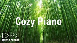 Cozy Piano: Comfortable Piano Tune Music for Work & Study - Cozy Afternoon Music for Rest and Relax
