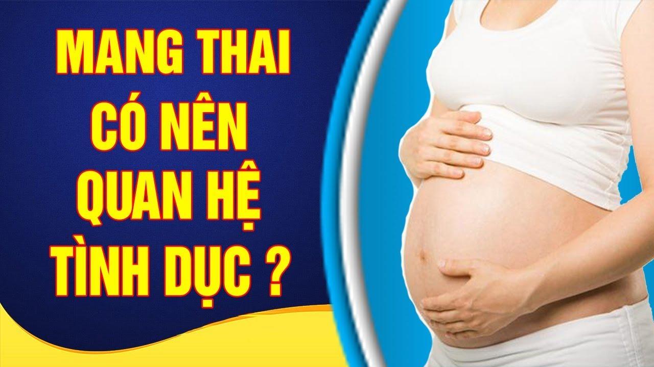 Chuyện Yêu Khi Mang Thai – Nên Hay Không ? || Sức Khỏe Bà Bầu | Healthy Pregnancy