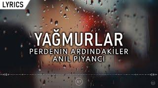 Yagmurlar - Anil Piyanci ft  Perdenin Ardindakiler    Sarki Sozleri Resimi