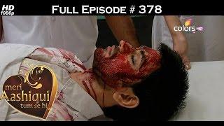 Meri Aashiqui Tum Se Hi - 16th November 2015 - मेरी आशिकी तुम से ही - Full Episode(HD)