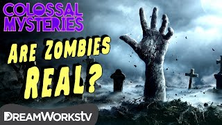 Could Zombies Be Real? | COLOSSAL MYSTERIES