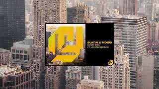 SLATIN &amp Moksi - Good Idea (feat. LondonBridge) [OUT NOW]
