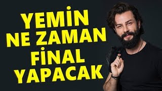 When will YEMİN do the final? What is the Rating Rate?