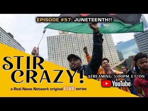 Stir Crazy! Episode #57: Juneteenth!!