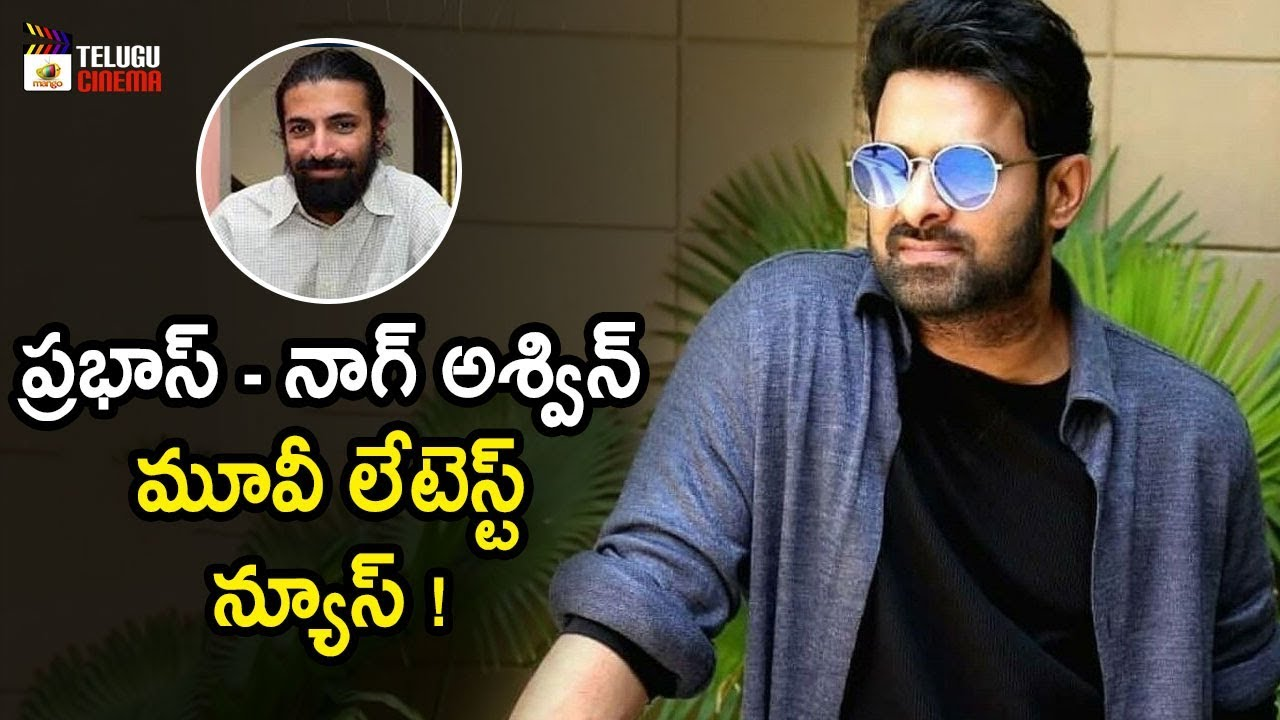 Prabhas and Nag Ashwin Movie Latest News | 2020 Tollywood Latest Updates | Mango Telugu Cinema