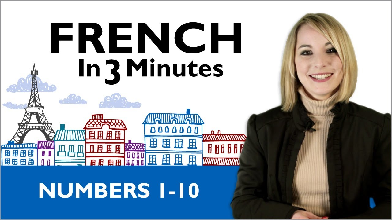 Learn french french in 3 minutes numbers 1 10 youtube