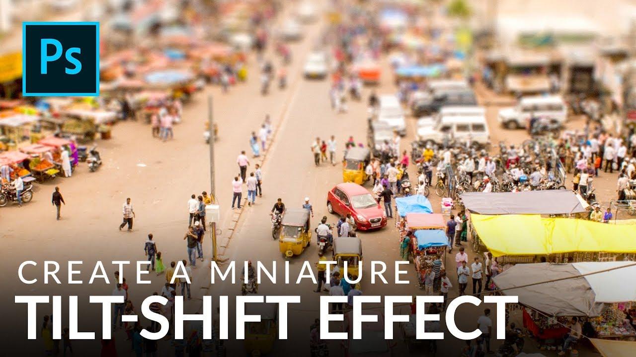 Miniature effect with tilt-shift in photoshop cs6.