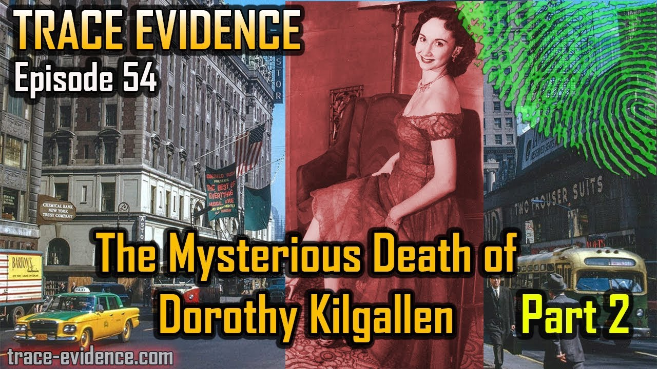Trace Evidence - 054 - The Mysterious Death of Dorothy Kilgallen -  Conclusion