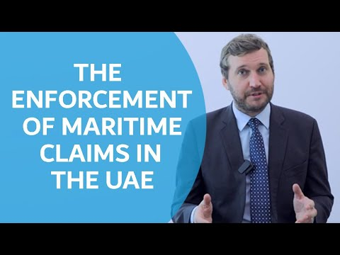 The Enforcement of Maritime Claims in the UAE