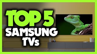 Best Samsung TVs in 2021 [5 Picks For Gaming, Movies & Sports]