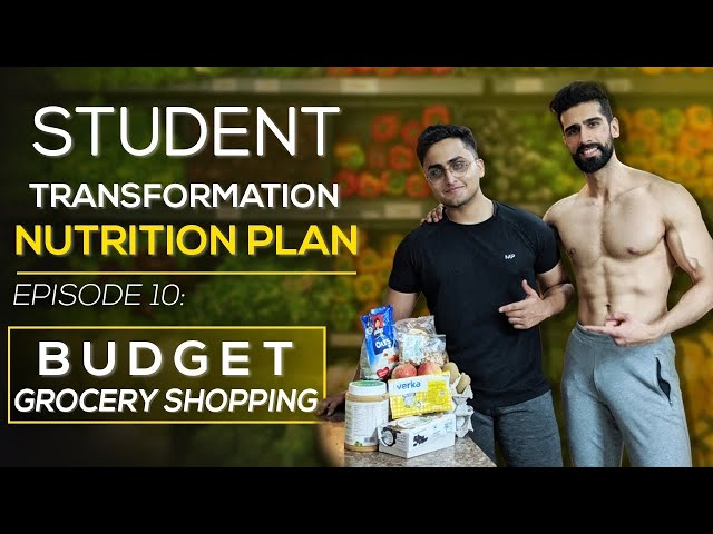 STUDENT TRANSFORMATION PLAN - Episode 10 | BUDGET GROCERY SHOPPING