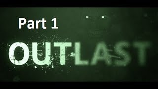 Outlast Horror  Game Play Part-1