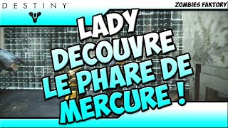 [DESTINY] LADY DECOUVRE LE PHARE DE MERCURE