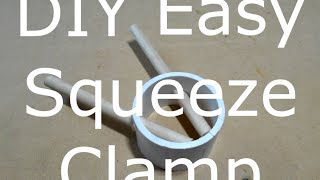Easy Diy Squeeze Clamp