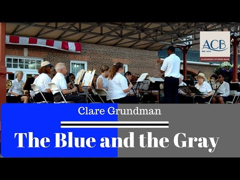 The Blue and The Gray   Clare Grundman   Alexandria Citizens Band
