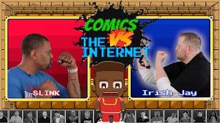 Lebron James In Class? Comics vs. The Internet Ep. 4 w/Slink Johnson & Big Irish Jay