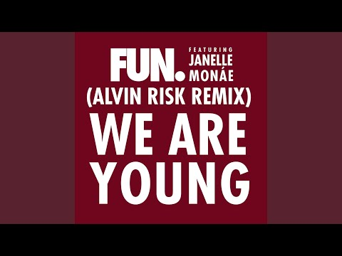 We Are Young feat Janelle Monáe Alvin Risk Remix