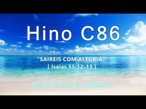 Hino C86 - Saireis com Alegria [Is 15:12-13]