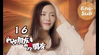 Video 【My Girlfriend's Boyfriend】Ep16 (Eng-sub) (Love Triangle between An Otaku and 2 Robots) download MP3, 3GP, MP4, WEBM, AVI, FLV November 2017