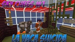 Minecraft Mapa Survival - Sky Cubes - La Vaca Suicida Ep#1 Minecraft 1.7.10