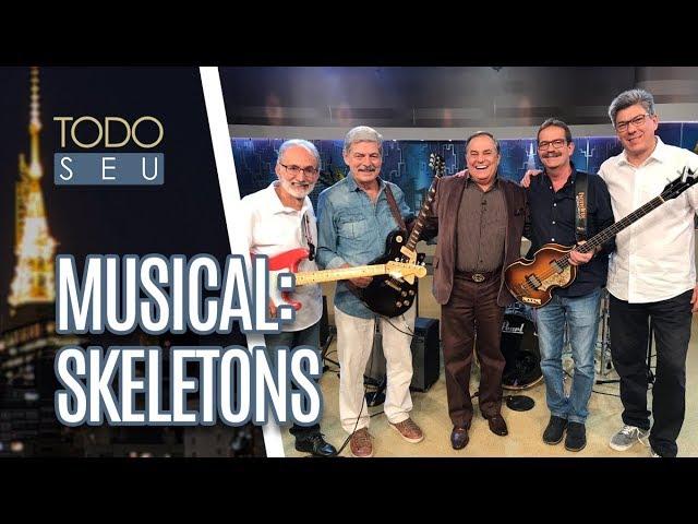 Musical: Skeletons - Todo Seu (08/02/19)
