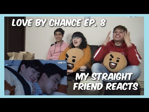 My Straight Friend Reacts - Love By Chance บังเอิญรัก - Ep. 8