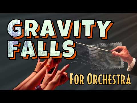 Gravity Falls Theme Song For Orchestra by Walt Ribeiro