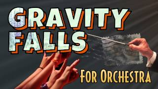 Repeat youtube video Gravity Falls Theme Song For Orchestra by Walt Ribeiro