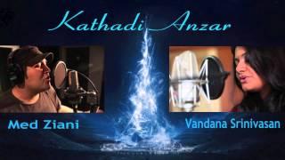 Med Ziani & Vandana Srinivasan - Kathadi / Anzar