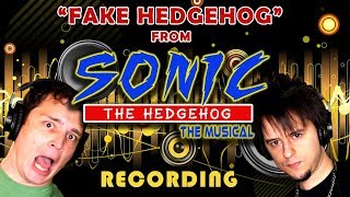 FAKE HEDGEHOG: Recording Video (from Sonic the Musical) (feat. FamilyJules)