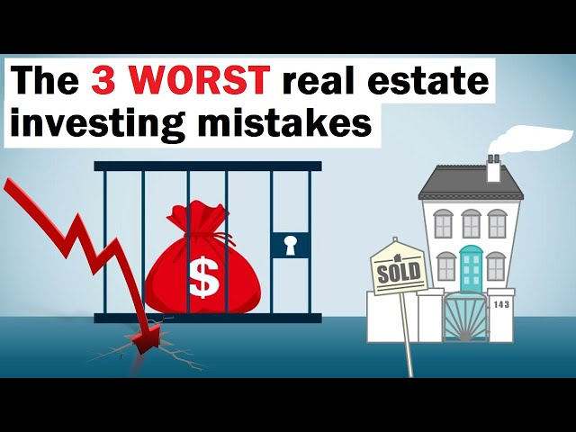 The Worst 3 Mistakes You Can Make in Property Investing | Real Estate Investing