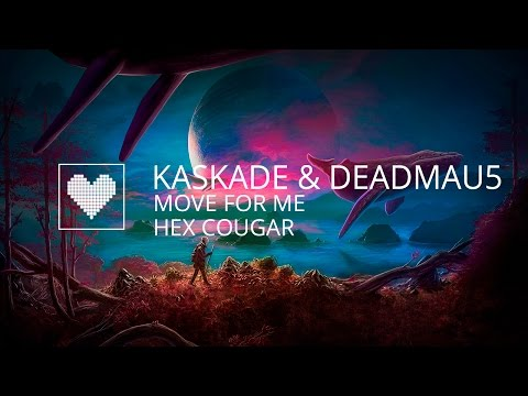 Kaskade & deadmau5 - Move for Me (Hex Cougar Remix)
