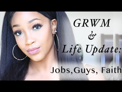 Life Update/ GRWM : After College Life, Adulting Struggle, Jobs, Faith