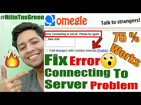 How to fix omegle loading and error connecting to server problems easily 100% working still in 2018