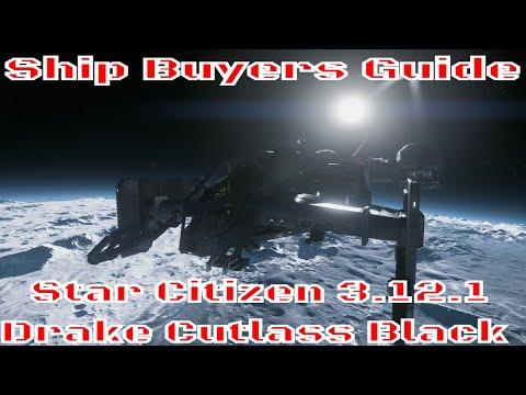 Download Star Citizen 3.12.1 Drake Cutlass Black Buyers Guide