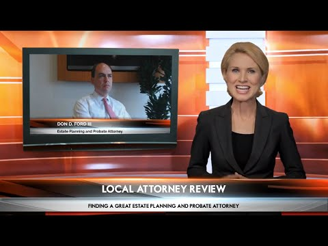 Ford Bergner Houston: Don Ford Interview Insights On How To Search For A Great Estate Attorney