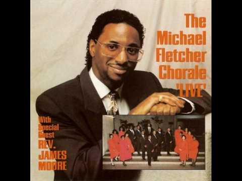 """Michael Fletcher Chorale Fet. Rev. James Moore """"The High Place"""" (part1)"""