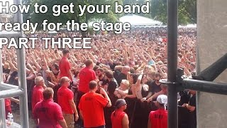 How to get your Band Ready for the Stage - Part THREE