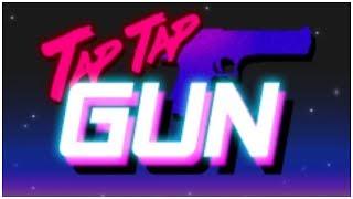 Tap Tap Gun