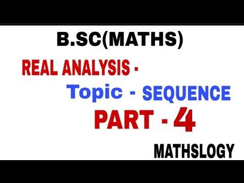 B.SC[MATHS] REAL ANALYSIS - SEQUENCE Part -4 @MATHSLOGY