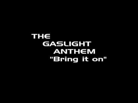 The Gaslight Anthem Bring It On Lyrics