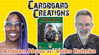 Andean Abyss w/ Volko Ruhnke - Cardboard Creations w/ Candice Harris
