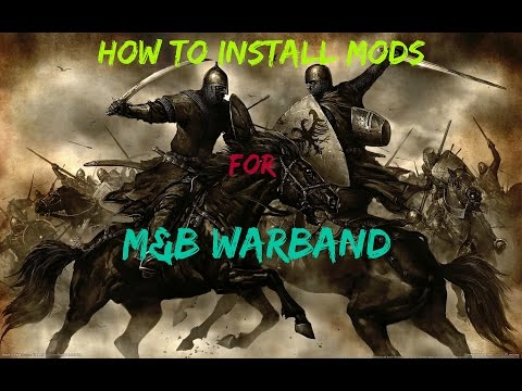 How to Install Mods for Mount & Blade Warband!!