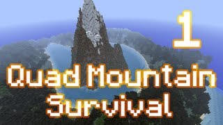 Minecraft - Quad Mountain Survival - Episode 1